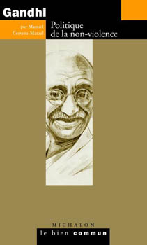 Gandhi politique de la non violence - Manuel Cervera